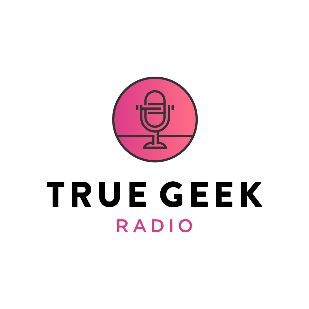 True Geek Radio